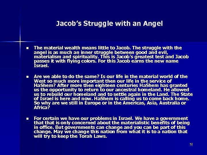 Jacob's Struggle with an Angel n The material wealth means little to Jacob. The
