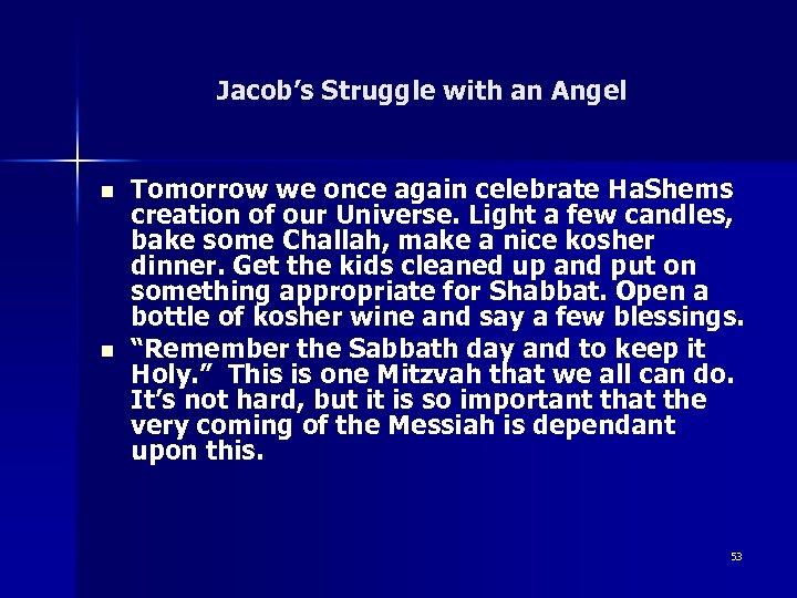 Jacob's Struggle with an Angel n n Tomorrow we once again celebrate Ha. Shems