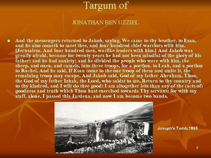 Targum of JONATHAN BEN UZZIEL n And the messengers returned to Jakob, saying, We