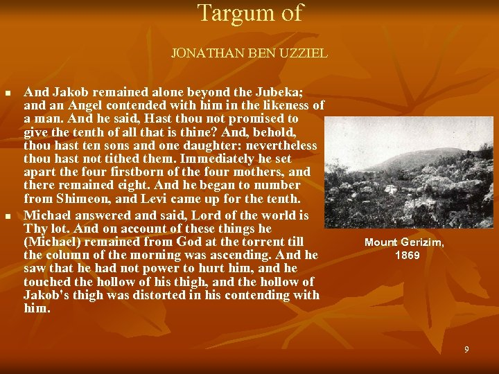 Targum of JONATHAN BEN UZZIEL n n And Jakob remained alone beyond the Jubeka;