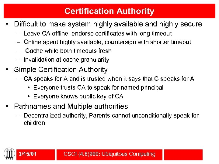 Certification Authority • Difficult to make system highly available and highly secure – –
