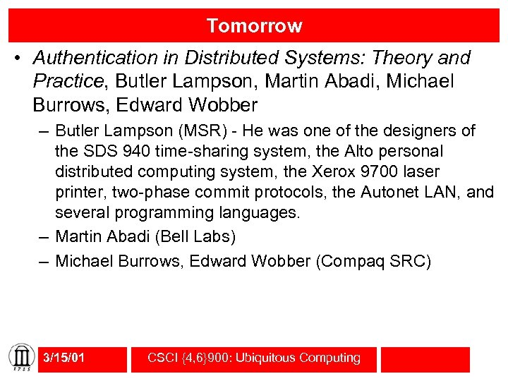 Tomorrow • Authentication in Distributed Systems: Theory and Practice, Butler Lampson, Martin Abadi, Michael