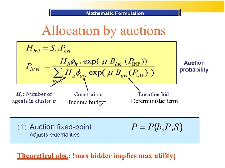 Mathematic Formulation Allocation by auctions Auction probability Hh: Number of agents in cluster h
