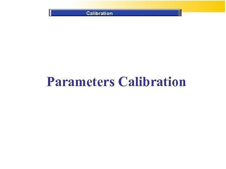 Calibration Parameters Calibration