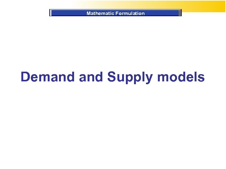 Mathematic Formulation Demand Supply models