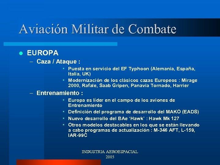 Aviación Militar de Combate l EUROPA – Caza / Ataque : • Puesta en