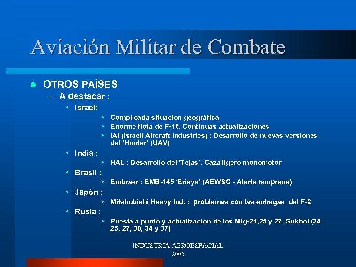 Aviación Militar de Combate l OTROS PAÍSES – A destacar : • Israel: •