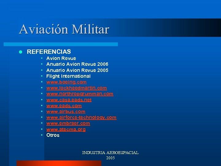 Aviación Militar l REFERENCIAS • • • • Avion Revue Anuario Avion Revue 2006