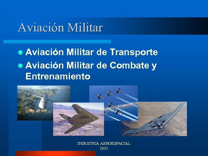 Aviación Militar l Aviación Militar de Transporte l Aviación Militar de Combate y Entrenamiento