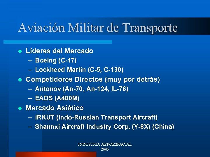Aviación Militar de Transporte l Líderes del Mercado – Boeing (C-17) – Lockheed Martin
