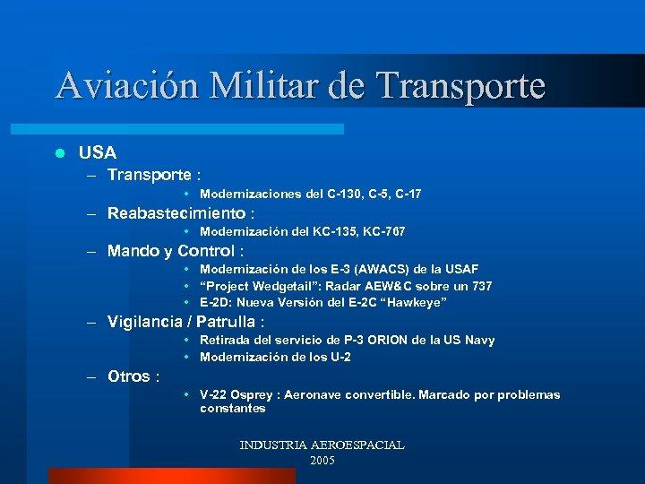 Aviación Militar de Transporte l USA – Transporte : • Modernizaciones del C-130, C-5,