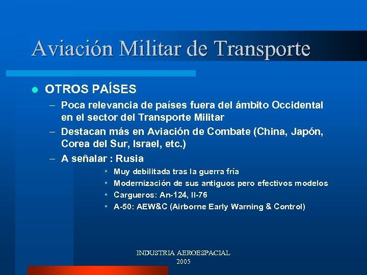 Aviación Militar de Transporte l OTROS PAÍSES – Poca relevancia de países fuera del