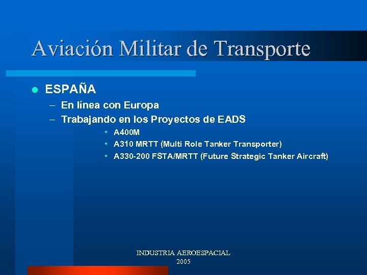 Aviación Militar de Transporte l ESPAÑA – En línea con Europa – Trabajando en