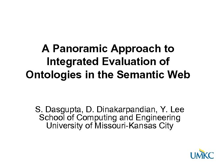 A Panoramic Approach to Integrated Evaluation of Ontologies in the Semantic Web S. Dasgupta,