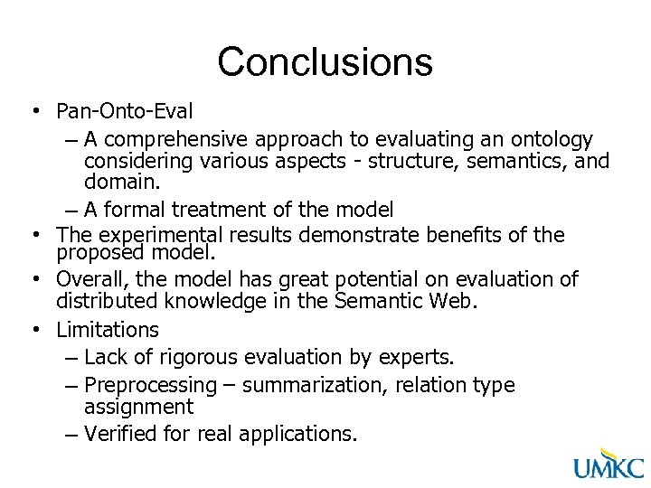 Conclusions • Pan-Onto-Eval – A comprehensive approach to evaluating an ontology considering various aspects