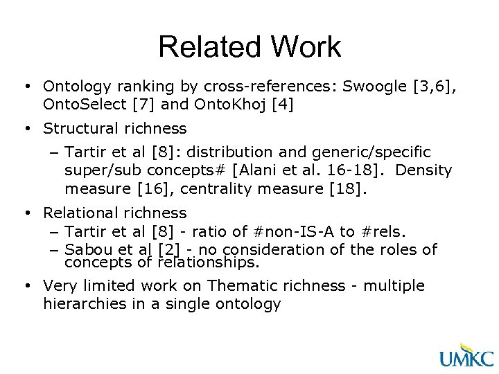 Related Work • Ontology ranking by cross-references: Swoogle [3, 6], Onto. Select [7] and
