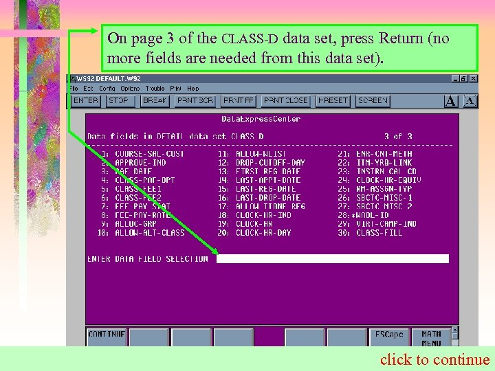 On page 3 of the CLASS-D data set, press Return (no more fields are