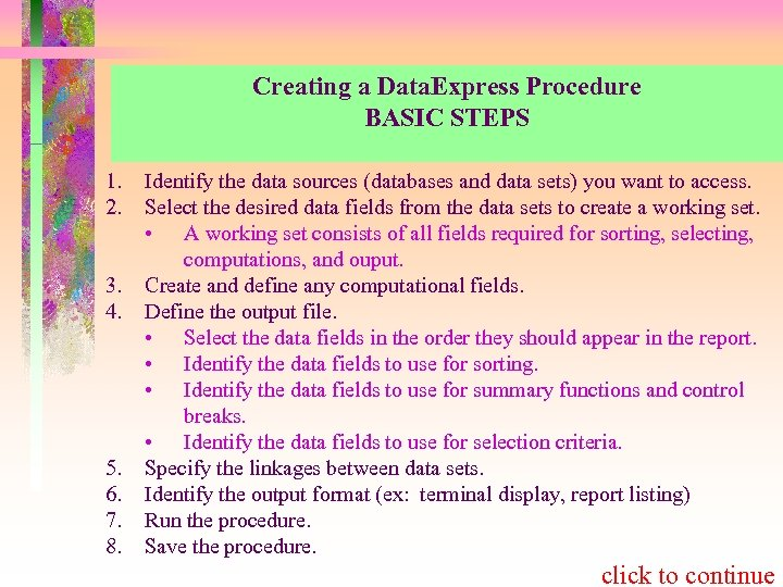 Creating a Data. Express Procedure BASIC STEPS 1. 2. 3. 4. 5. 6. 7.