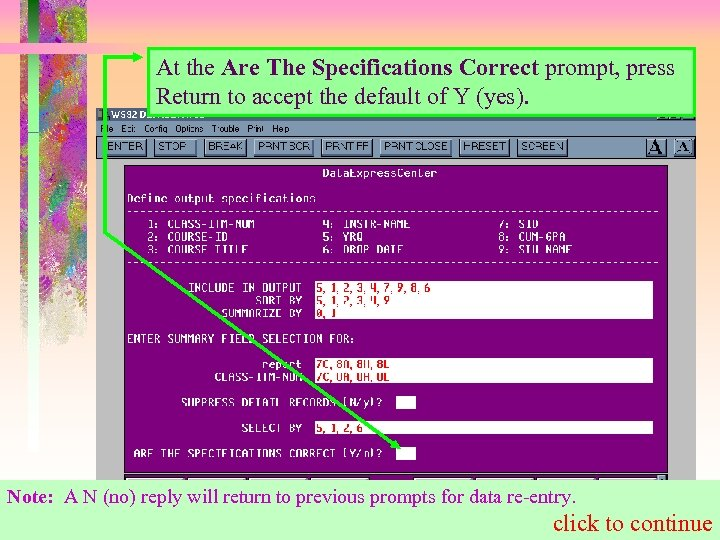At the Are The Specifications Correct prompt, press Return to accept the default of