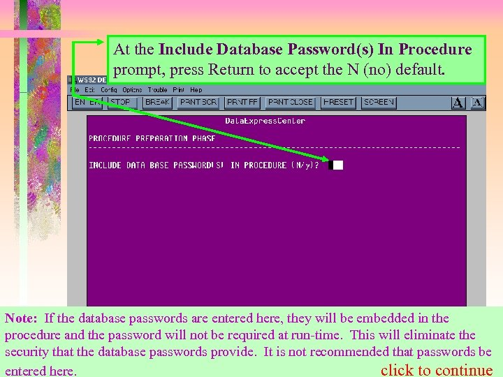 At the Include Database Password(s) In Procedure prompt, press Return to accept the N