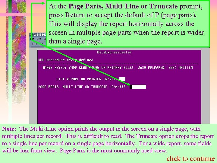 At the Page Parts, Multi-Line or Truncate prompt, press Return to accept the default