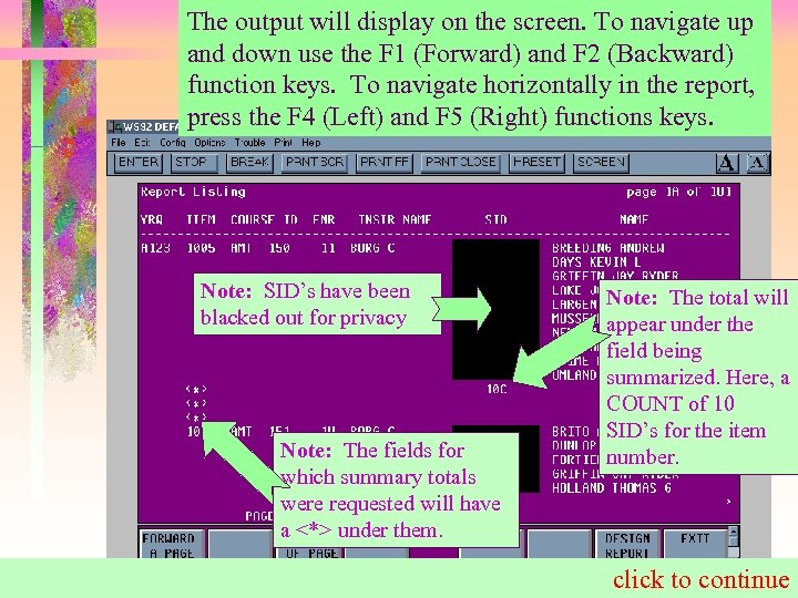 The output will display on the screen. To navigate up and down use the