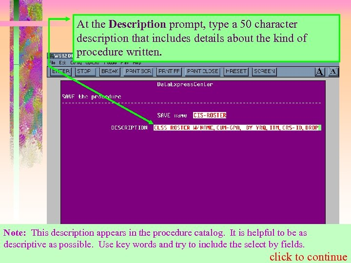 At the Description prompt, type a 50 character description that includes details about the