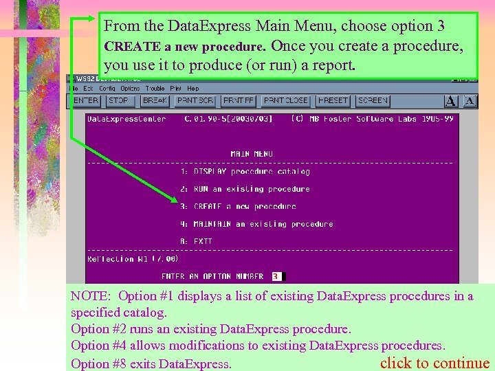 From the Data. Express Main Menu, choose option 3 CREATE a new procedure. Once