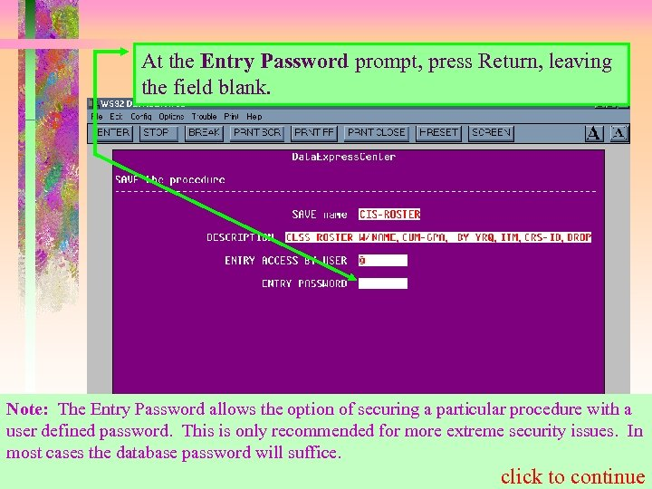 At the Entry Password prompt, press Return, leaving the field blank. Note: The Entry