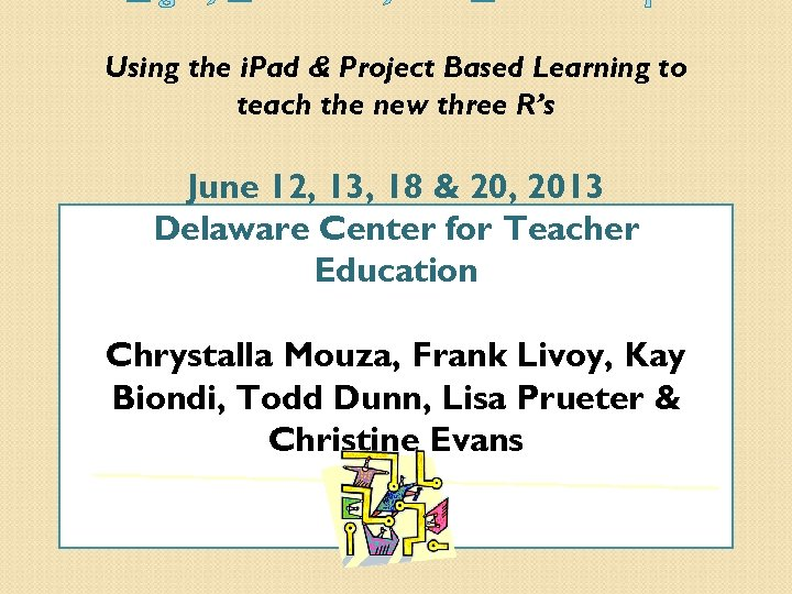Using the i. Pad & Project Based Learning to teach the new three R's