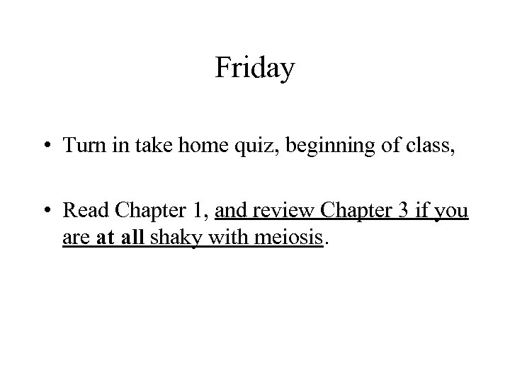 Friday • Turn in take home quiz, beginning of class, • Read Chapter 1,