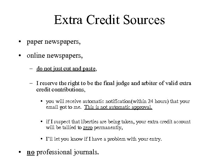 Extra Credit Sources • paper newspapers, • online newspapers, – do not just cut