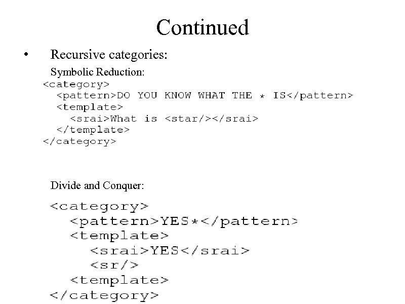 Continued • Recursive categories: Symbolic Reduction: Divide and Conquer: