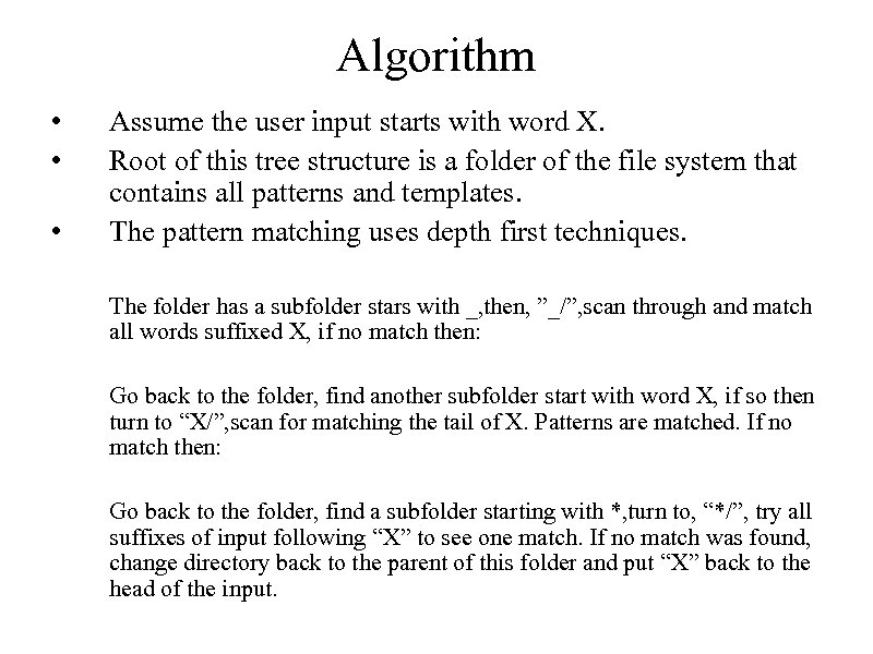 Algorithm • • • Assume the user input starts with word X. Root of