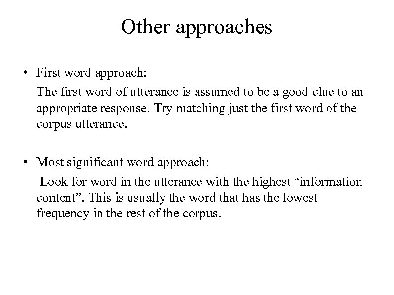 Other approaches • First word approach: The first word of utterance is assumed to