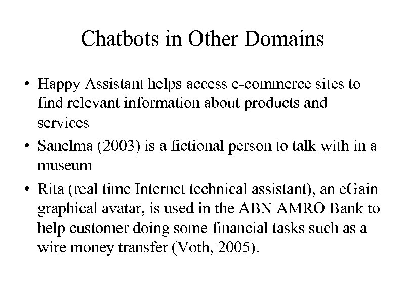 Chatbots in Other Domains • Happy Assistant helps access e-commerce sites to find relevant