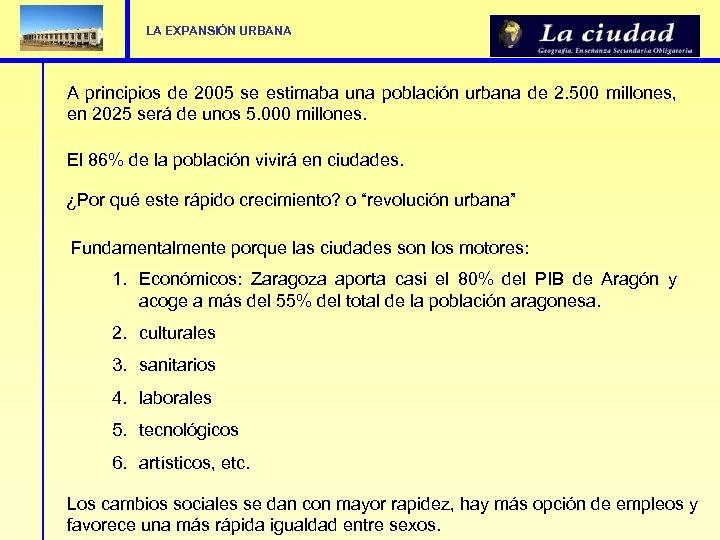 LA EXPANSIÓN URBANA A principios de 2005 se estimaba una población urbana de 2.
