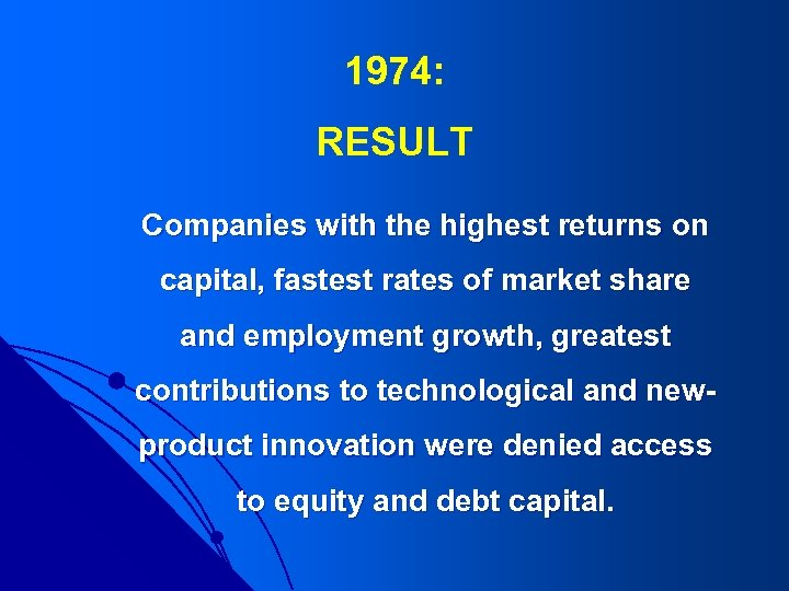 1974: RESULT Companies with the highest returns on capital, fastest rates of market share