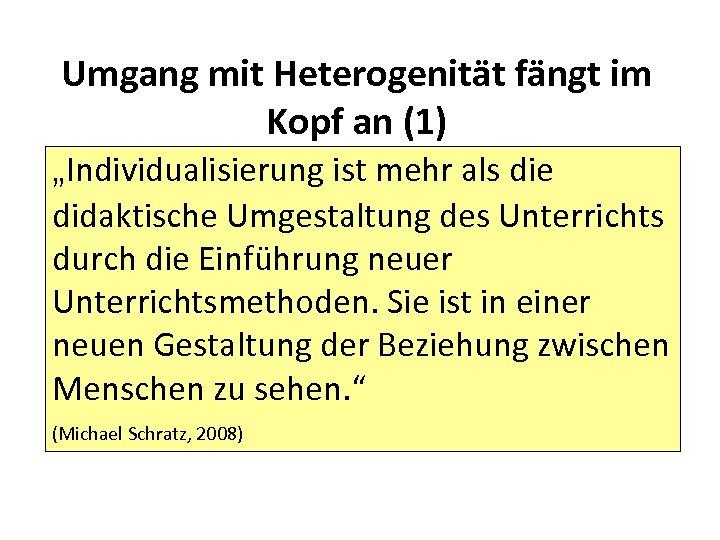 """Umgang mit Heterogenität fängt im Kopf an (1) """"Individualisierung ist mehr als die didaktische"""