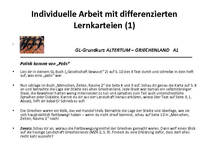 Individuelle Arbeit mit differenzierten Lernkarteien (1) • GL-Grundkurs ALTERTUM – GRIECHENLAND A 1 _________________________________