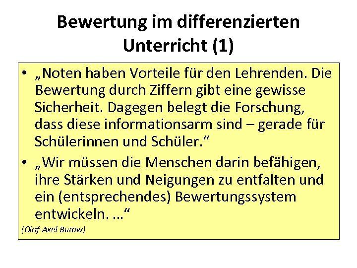 """Bewertung im differenzierten Unterricht (1) • """"Noten haben Vorteile für den Lehrenden. Die Bewertung"""
