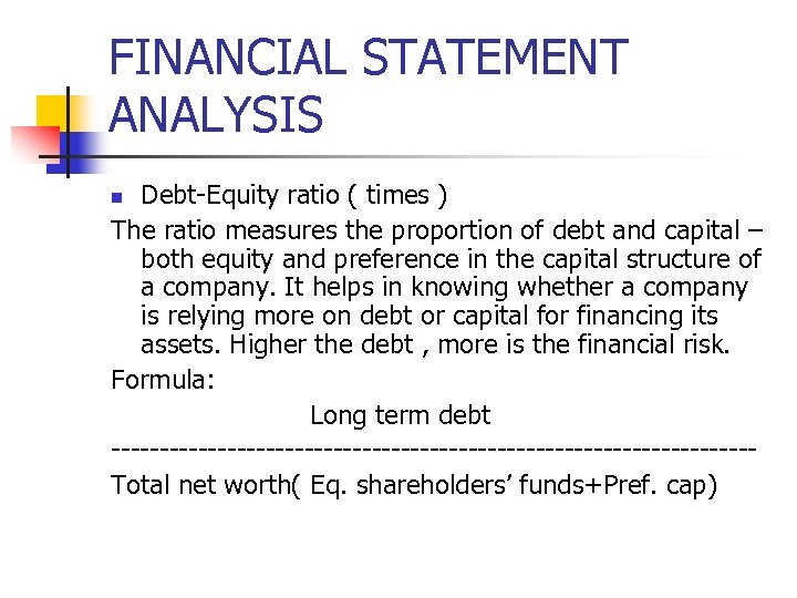 FINANCIAL STATEMENT ANALYSIS Debt-Equity ratio ( times ) The ratio measures the proportion of