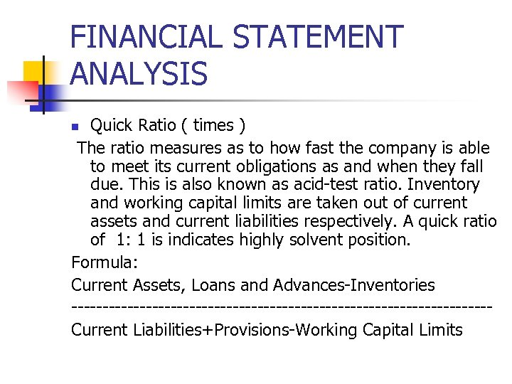 FINANCIAL STATEMENT ANALYSIS Quick Ratio ( times ) The ratio measures as to how