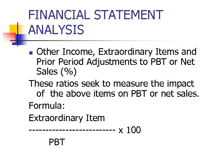 FINANCIAL STATEMENT ANALYSIS Other Income, Extraordinary Items and Prior Period Adjustments to PBT or