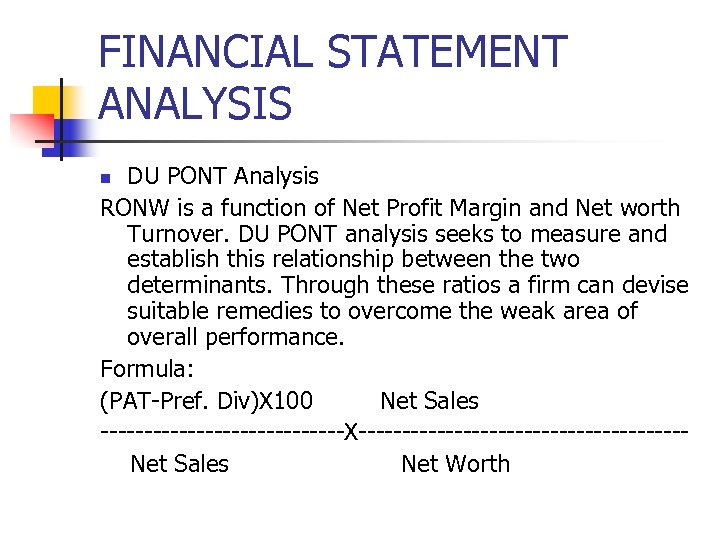FINANCIAL STATEMENT ANALYSIS DU PONT Analysis RONW is a function of Net Profit Margin