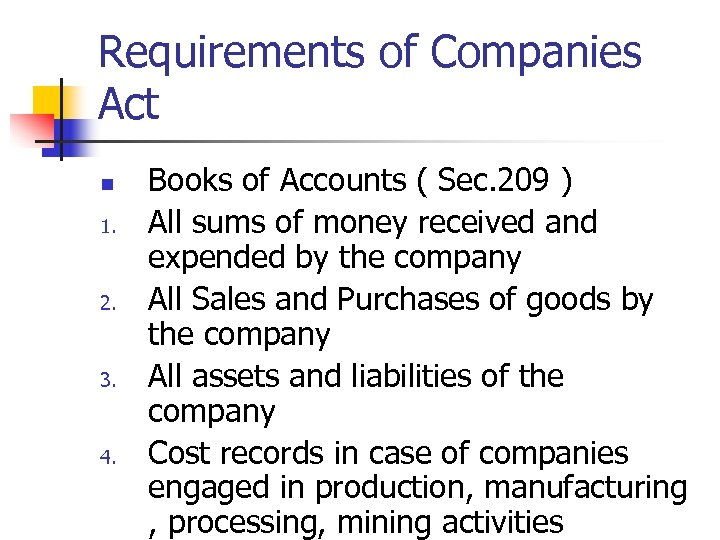 Requirements of Companies Act n 1. 2. 3. 4. Books of Accounts ( Sec.