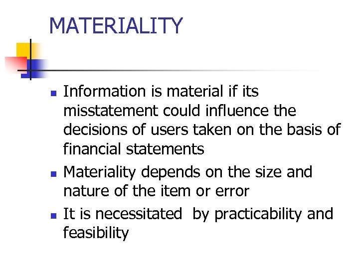 MATERIALITY n n n Information is material if its misstatement could influence the decisions