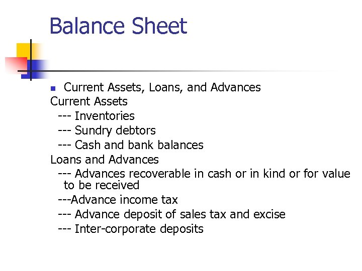 Balance Sheet Current Assets, Loans, and Advances Current Assets --- Inventories --- Sundry debtors
