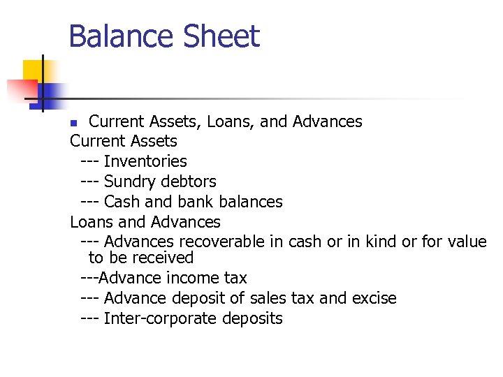 Balance Sheet Current Assets, Loans, and Advances Current Assets --- Inventories --- Sundry debtors