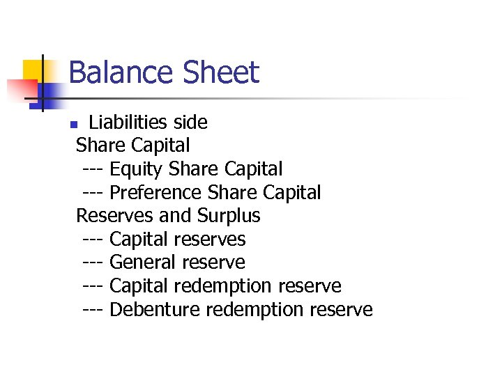 Balance Sheet Liabilities side Share Capital --- Equity Share Capital --- Preference Share Capital
